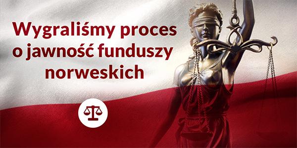 Wygraliśmy proces o jawność funduszy norweskich